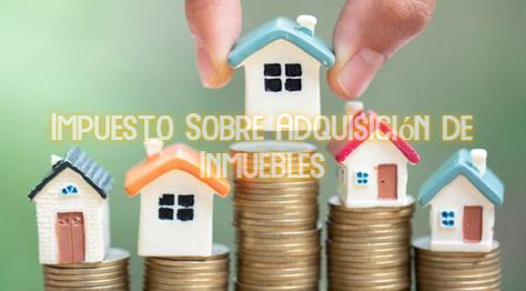 Impuesto Sobre Adquisición de Inmuebles
